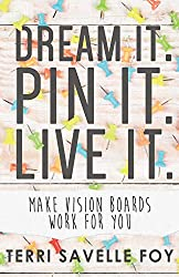 Cyber Monday Gifts fro Dreamers - Dream it. Pin it. Live it.: Make Vision Boards Work for You