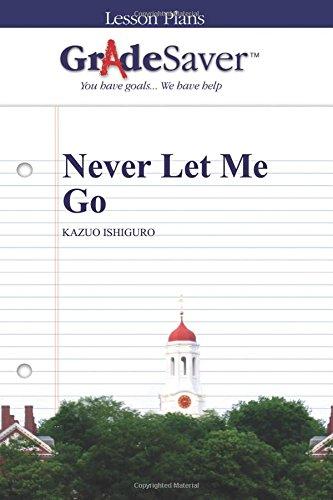 GradeSaver (TM) Lesson Plans: Never Let Me Go