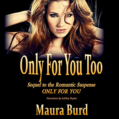 Only for You Too Audiobook By Maura Burd cover art