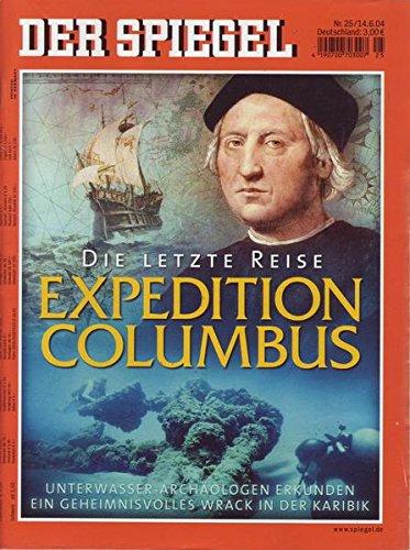 Der Spiegel Nr. 25/2004 14.06.2004 Die letzte Reise Expedition Columbus
