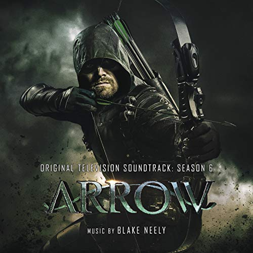 Arrow: Season 6 (Original Television Soundtrack)