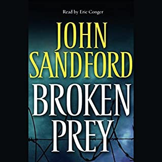 Broken Prey                   By:                                                                                                                                 John Sandford                               Narrated by:                                                                                                                                 Eric Conger                      Length: 6 hrs and 5 mins     64 ratings     Overall 4.1