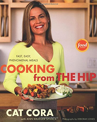 Cooking From the Hip: Fast, Easy, Phenomenal Meals