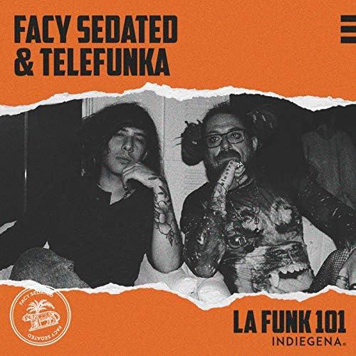 Facy Sedated & Telefunka
