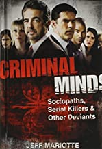 Criminal Minds: Sociopaths, Serial Killers, and Other Deviants by Jeff Mariotte(2010-08-01)