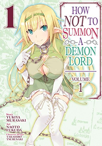Murasaki, Y: How NOT to Summon a Demon Lord Vol. 1