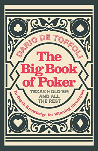 The Big Book of Poker: In-Depth Knowledge for Winning Strategies