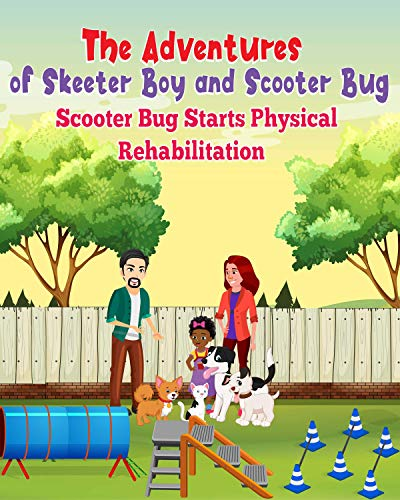 The Adventures of Skeeter Boy and Scooter Bug: Scooter Bug Starts Physical Rehabilitation (English Edition)