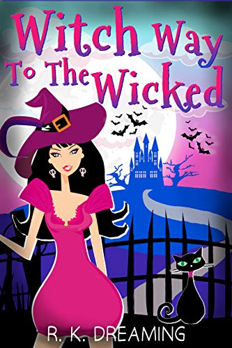 Witch Way To The Wicked (Witches Of Brimstone Bay Book 3) by [R.K. Dreaming]