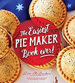 The Easiest Pie Maker Book Ever! by [Kim McCosker]