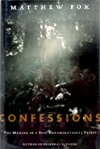 Confessions: The Making of a Postdenominational Priest by Matthew Fox (1996-04-03)