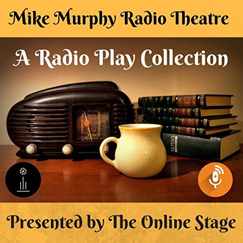 A Radio Play Collection                   By:                                                                                                                                 Mike Murphy                               Narrated by:                                                                                                                                 Amanda Friday,                                                                                        Ron Altman,                                                                                        Susan Iannucci,                   and others                 Length: 2 hrs and 8 mins     Not rated yet     Overall 0.0
