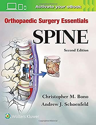 Orthopaedic Surgery Essentials: Spine (Orthopaedic Surgery Essentials Series) by Christopher M. Bono MD Dr. Andrew J. Schoenfeld MD. MSc(2016-09-07)