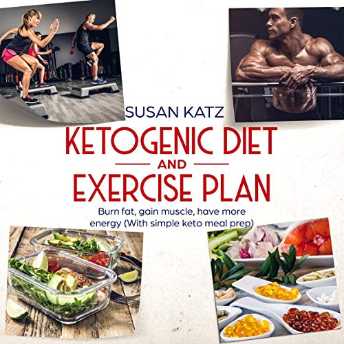 Ketogenic Diet and Exercise Plan audiobook cover art