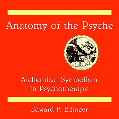 Anatomy of the Psyche: Alchemical Symbolism in Psychotherapy audiobook cover art