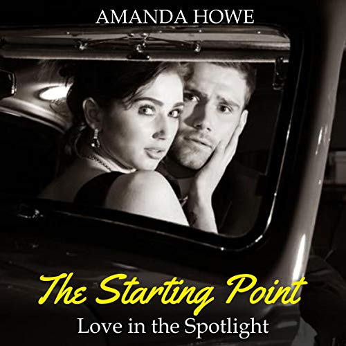 The Starting Point: Love in the Spotlight  By  cover art