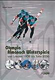 Olympia-Almanach Winterspiele. Von London 1908 bis Turin 2006 - Rupert Kaiser