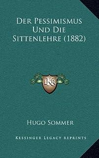 Der Pessimismus Und Die Sittenlehre (1882)