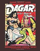 Dagar, Desert Hawk: Gwandanaland Comics #2101 --- The Captain of the Seas of Sand! --- Seven Complete Issues and More!