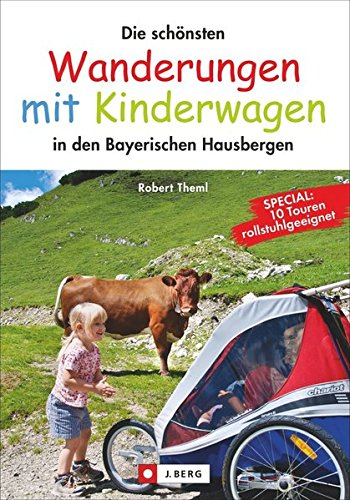 Die schönsten Wanderungen mit Kinderwagen: in den Bayerischen Hausbergen