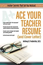 Ace Your Teacher Resume (and Cover Letter): Insider Secrets That Get You Noticed