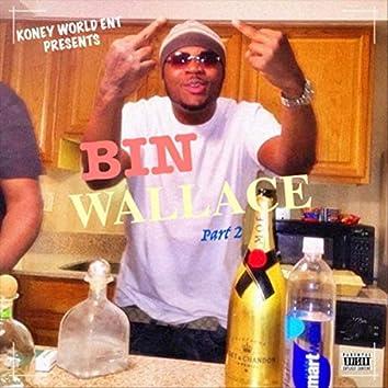 Bin Wallace, Pt. 2
