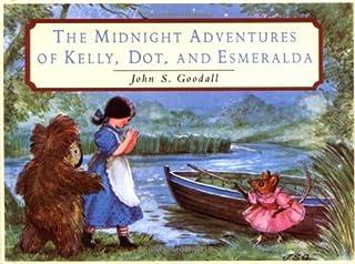 Midnight Adventures of Kelly, Dot, and Esmeralda