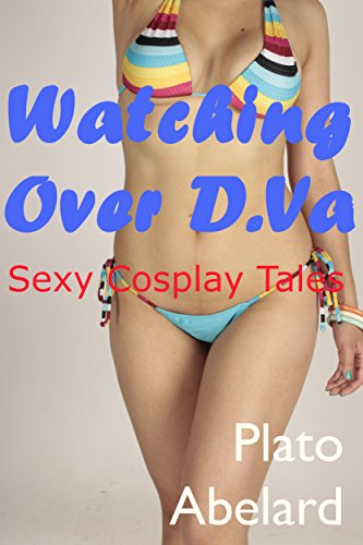 Watching Over D.Va (Sexy Cosplay Tales Book 2)