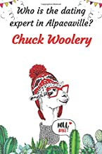 Who is the dating expert in Alpacaville? Chuck Woolery: Amazing Notebook Journal Gift for Girls and Men Women and Kids