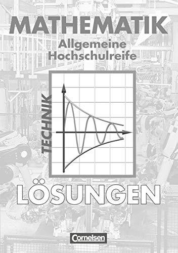Mathematik - Allgemeine Hochschulreife: Technik: Lösungen zum Schülerbuch