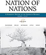 By James West Davidson - Nation of Nations: To 1877: A Narrative History of the American Republic: 6th (sixth) Edition