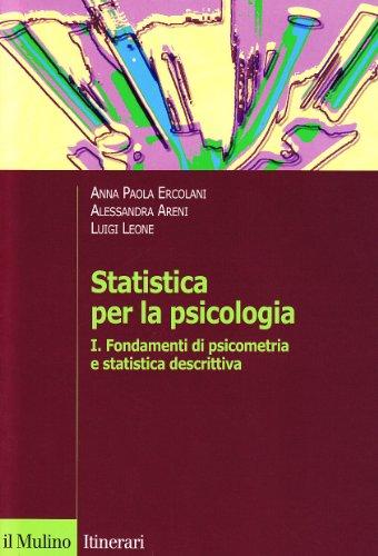 Statistica per la psicologia. Fondamenti di psicometria e statistica descrittiva (Vol. 1)