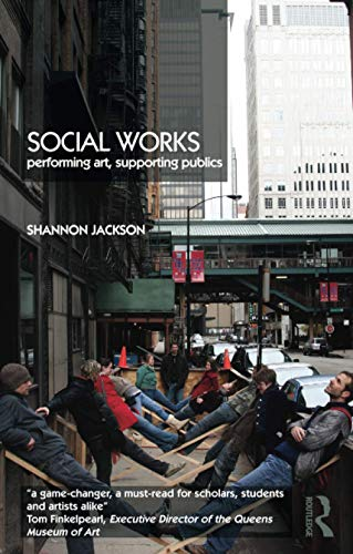 Compare Textbook Prices for Social Works: Performing Art, Supporting Publics 1st Edition ISBN 0000415486017 by Jackson, Shannon