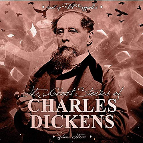 The Ghost Stories of Charles Dickens, Vol. 3 audiobook cover art