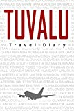Tuvalu Travel Diary: Travel and vacation diary for Tuvalu. A logbook with important pre-made pages and many free sites for your travel memories. For a present, notebook or as a parting gift