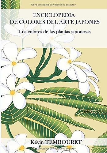 Enciclopedia de Colores del Arte Japonés: Los colores de las plantas japonesas (Spanish Edition)
