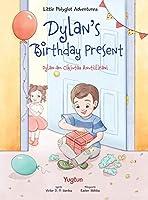 Dylan's Birthday Present / Dylan-Am Cikiutaa Anutiillrani - Yup'ik Edition: Children's Picture Book (Little Polyglot Adventures)