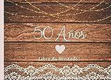 50 Años Libro de Invitados: Libro de firmas para fiesta de Cumpleaños Numero 50 para mujer tema madera rustico Recuerdos mensajes y autografos de los ... a celebracion 40 paginas a color 8.25 x 6 in