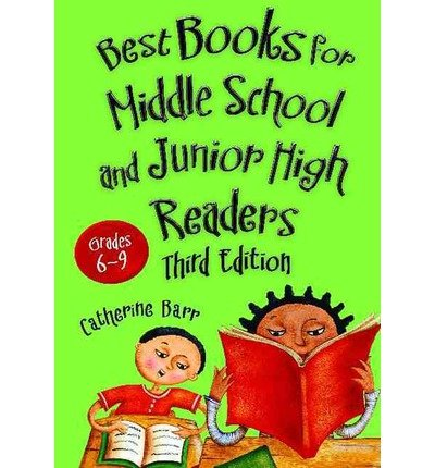[Best Books for Middle School and Junior High Readers, Grades 6-9] (By: Catherine Barr) [published: October, 2013]