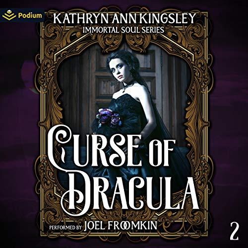 Curse of Dracula: Immortal Soul, Book 2