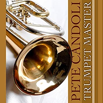 Pete Candoli-Trumpet Master