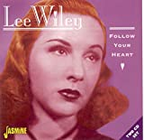 "album cover: Lee Wiley ""Follow Your Heart"" [ORIGINAL RECORDINGS REMASTERED] 2CD SET"