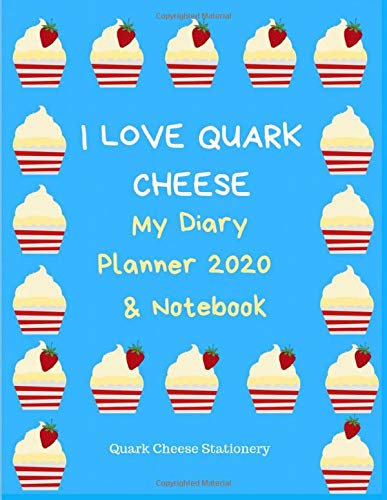 I Love Quark Cheese: My Diary Planner 2020 & Notebook: Large Weekly Monthly Annual Diary Planner with Motivational Agenda Schedule & Wide Lined Notebook Gift Book with Quote for Quark Lovers