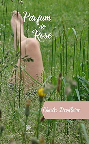 Parfum de Rose: Roman (French Edition)