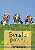 Beaglepower: Mehr Beagles - noch mehr Spaß! (Cadmos Ratgeber)