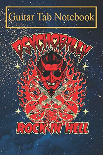 Guitar Tab Notebook: Rockabilly T Shirt 50s 60s 70s 80s Rock and Roll Psychobilly Blank Sheet Music For Guitar over 100 Pages With Chord Boxes