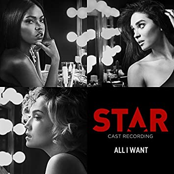 """All I Want (From """"Star"""" Season 2)"""
