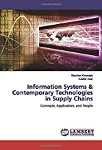 Information Systems & Contemporary Technologies in Supply Chains: Concepts, Application, and People
