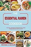 The Essential Ramen Cookbook: The Easy Japanese Cookbook for Classic Ramen and Bold New Flavors