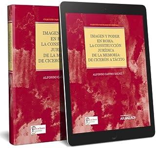 Imagen y poder en Roma. La construcción jurídica de la memoria: de Cicerón a Tácito (Papel + e-book): Colección Panoramas de Derecho (3) (Monografía)